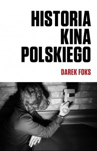 Darek Foks, Historia kina polskiego