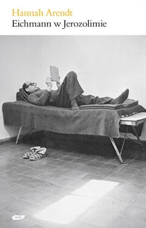 Arendt - Eichmann w Jerozolimie