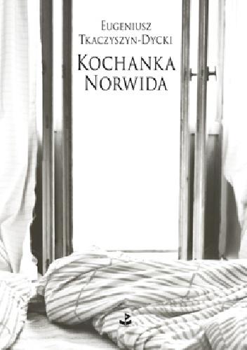 Tkaczyszyn-Dycki - Kochanka Norwida
