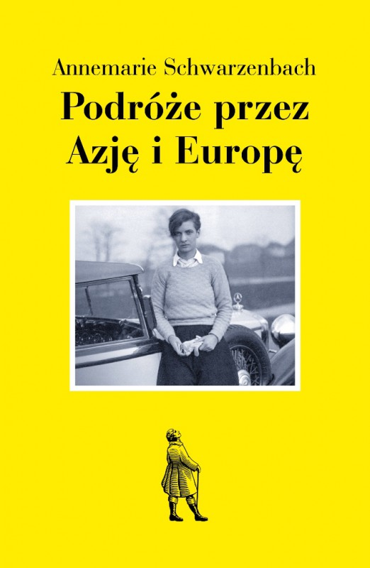 Annemarie Schwarzenbach, Podróże przez Azję i Europę