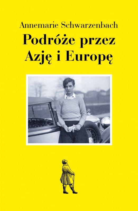 Annemarie Schwarzenbach, Podróże przez Azję i Europę