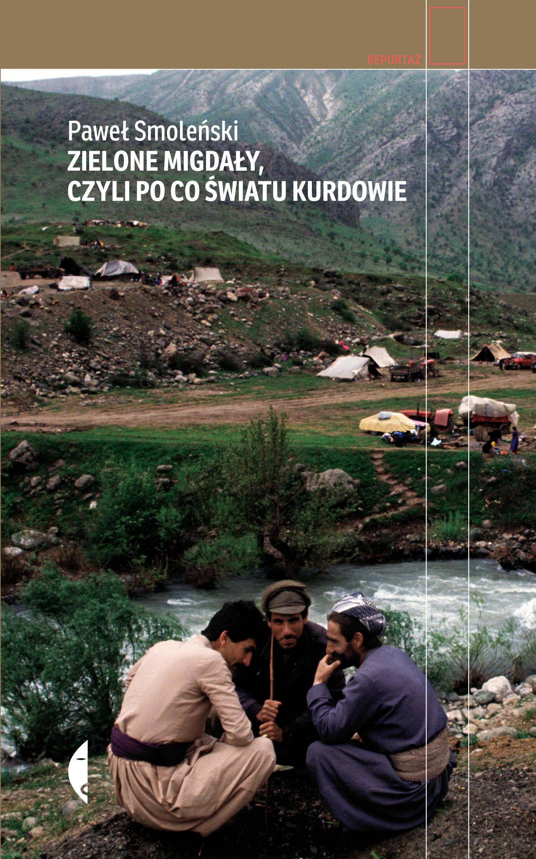 Smoleński - Zielone migdały, czyli po co światu Kurdowie
