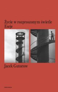 Jacek Gutorow, Życie w rozproszonym świetle