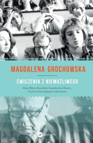 Magdalena Grochowska: Ćwiczenia z niemożliwego
