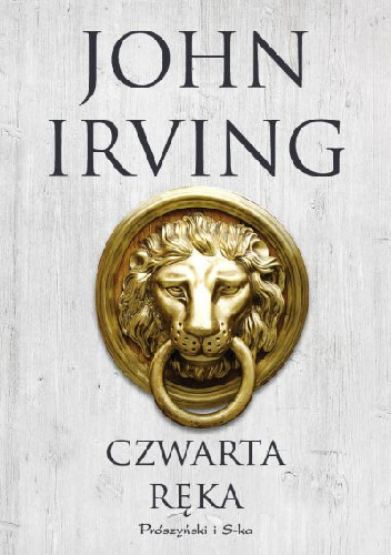John Irving: Czwarta ręka