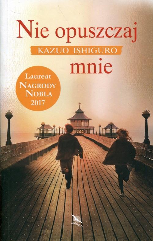 Kazuo Ishiguro: Nie opuszczaj mnie