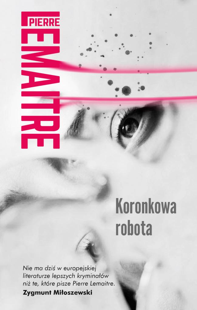 Pierre Lemaitre: Koronkowa robota