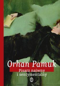 Orhan Pamuk: Pisarz naiwny i sentymentalny