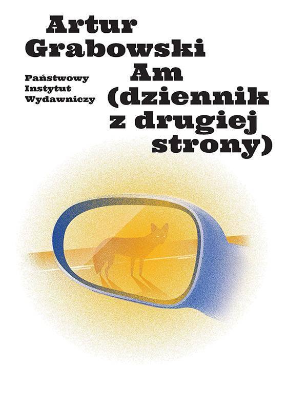 Artur Grabowski: Am (dziennik z drugiej strony)