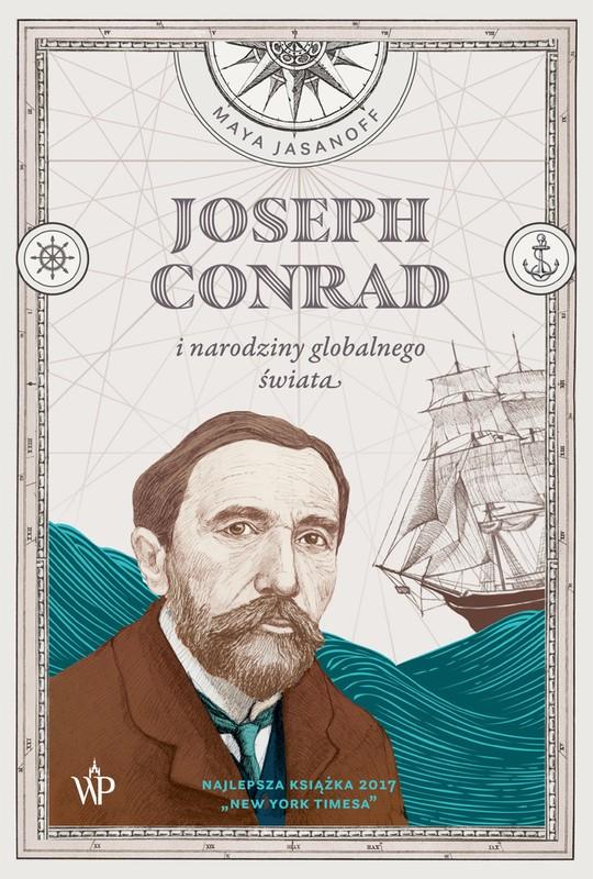 Maja Jasanoff: Joseph Conrad i narodziny globalnego świata