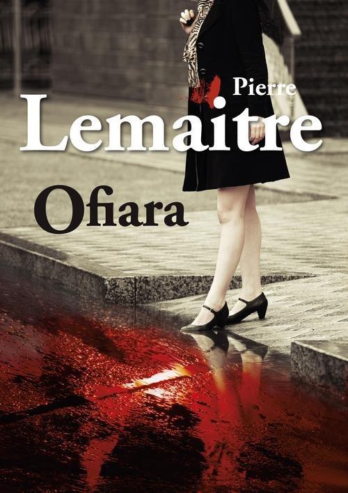Pierre Lemaitre: Ofiara