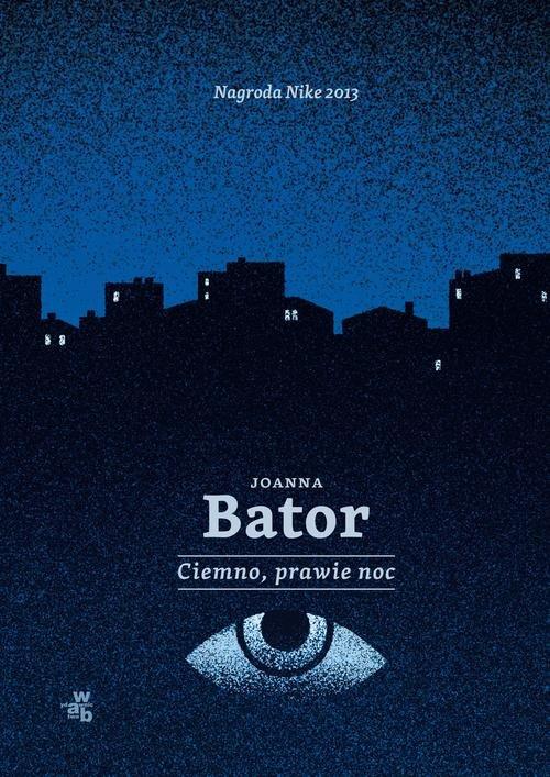 Joanna Bator: Ciemno, prawie noc