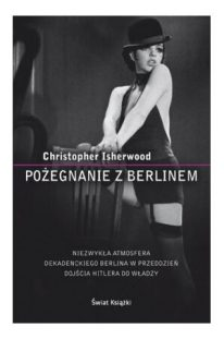 Christopher Isherwood: Pożegnanie z Berlinem