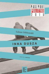 Łukasz Orbitowski: Inna dusza