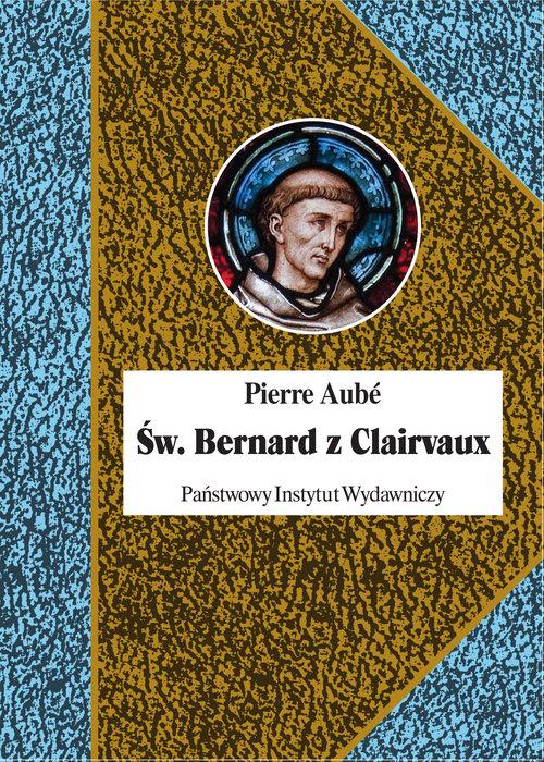 Pierre Aubé: Św. Bernard z Clairvaux